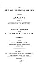 The art of reading Greek according to accent as well as according to quantity  or  A second companion to the Eton Greek grammar