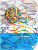 """The Art of Community: Building the New Age of Participation"" by Jono Bacon"