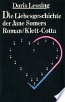 Die Liebesgeschichte der Jane Somers  : Roman