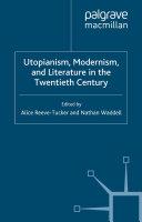 Utopianism, Modernism, and Literature in the Twentieth Century [Pdf/ePub] eBook