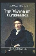 The Mayor of Casterbridge  Illustrated