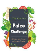 2019 Healthy Paleo Challenge 30 Days Meal Planner and Fitness Tracker