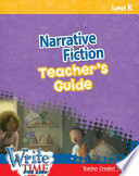 Write Time For Kids Level K Narrative Fiction Teacher S Guide