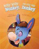 Willy Willy Wonkey  You Silly Silly Donkey