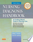 """Nursing Diagnosis Handbook: An Evidence-Based Guide to Planning Care"" by Betty J. Ackley, MSN, EdS, RN, Gail B. Ladwig, MSN, RN"