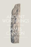 Ancient Wonderings  Journeys Into Prehistoric Britain