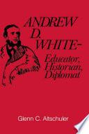 Andrew D  White