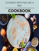 Cooking With Fish Like A Pro Cookbook Book PDF