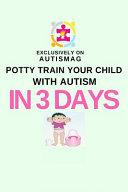 Autism Potty Training In 3 Days Book PDF