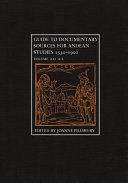 Guide to documentary sources for Andean studies, 1530-1900