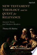 New Testament Theology And Its Quest For Relevance