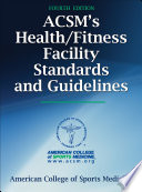 """ACSM's Health/Fitness Facility Standards and Guidelines"" by American College of Sports Medicine"