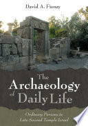 The Archaeology of Daily Life Book