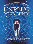 Unplug Your Mind