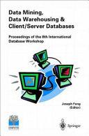 Data Mining, Data Warehousing and Client/Server Databases