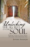 Unlocking the Secret of Your Soul