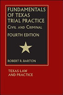 Fundamentals of Texas Trial Practice - Fourth Edition