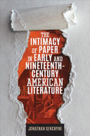 The Intimacy of Paper in Early and Nineteenth Century American Literature