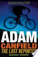 Adam Canfield  The Last Reporter Book