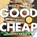 """Good and Cheap: Eat Well on $4/Day"" by Leanne Brown"