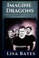 Imagine Dragons Stress Away Coloring Book