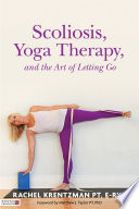 Scoliosis  Yoga Therapy  and the Art of Letting Go