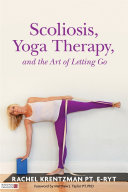 Scoliosis, Yoga Therapy, and the Art of Letting Go [Pdf/ePub] eBook
