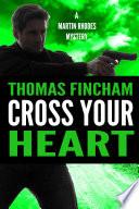 Cross Your Heart (Martin Rhodes #2)