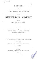 Reports of Cases Argued and Determined in the Superior Court of the City of New York [1871-1892]