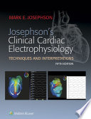 Josephson s Clinical Cardiac Electrophysiology
