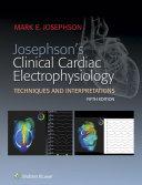 Josephson s Clinical Cardiac Electrophysiology Book