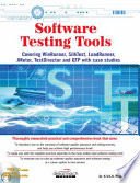 Software Testing Tools: Covering WinRunner, Silk Test, LoadRunner, JMeter and TestDirector with case studies w/CD
