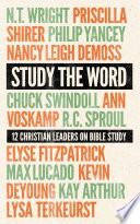 Study The Word 12 Christian Leaders On Bible Study