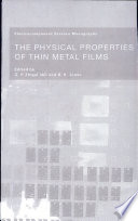 The Physical Properties of Thin Metal Films