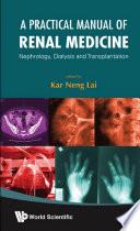 A Practical Manual of Renal Medicine