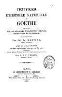 Oeuvres d'histoire naturelle de Goethe, comprenant divers mémoires d'anatomie comparée, de botanique et de géologie