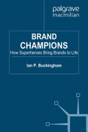 Brand Champions: How Superheroes bring Brands to Life