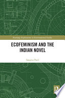 Ecofeminism and the Indian Novel