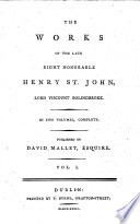 The Works of the Late Right Honorable Henry St  John  Lord Viscount Bolingbroke     Published by David Mallet