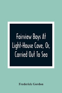Fairview Boys At Light House Cove  Or  Carried Out To Sea