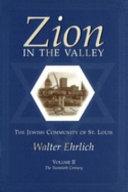 Zion in the Valley: The twentieth century