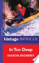 In Too Deep (Mills & Boon Vintage Intrigue)