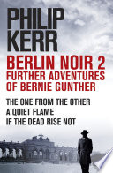 Berlin Noir 2  Further Adventures of Bernie Gunter Book