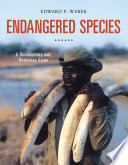 Endangered Species  A Documentary and Reference Guide Book