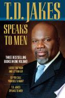 T D  Jakes Speaks to Men  3 in 1 Book