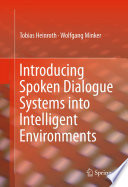 Introducing Spoken Dialogue Systems into Intelligent Environments