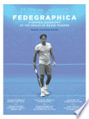 """""""Fedegraphica: A Graphic Biography of the Genius of Roger Federer"""" by Mark Hodgkinson"""