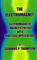 The Electromagnet - Electromagnetic and Magnetic Physics with Practical Applications