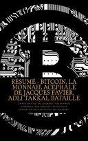 Résumé - Bitcoin, La Monnaie Acephale de Jacques Favier, Adli Takkal Bataille