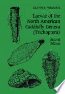 Larvae of the North American Caddisfly Genera  Trichoptera